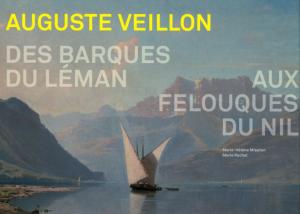 Auguste Veillon « Des barques du Léman aux felouques du Nil »